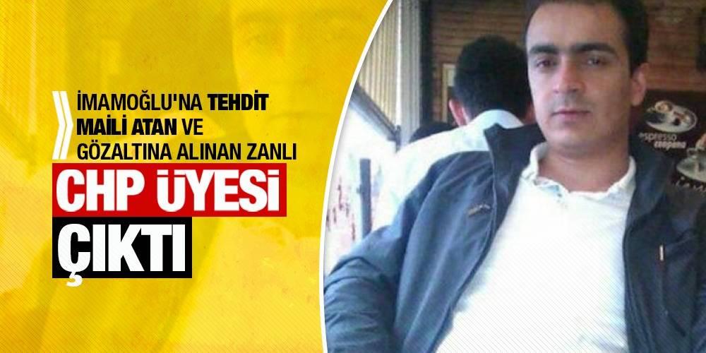 İmamoğlu'na tehdit maili atan ve gözaltına alınan zanlı CHP üyesi çıktı.