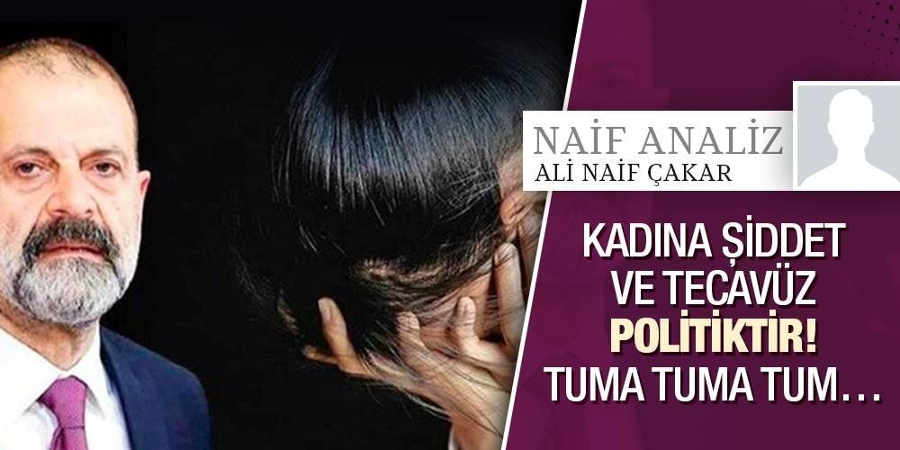 Naif Analiz - Ali Naif Çakar | Kadına Şiddet ve Tecavüz Politiktir! Tuma Tuma Tum…
