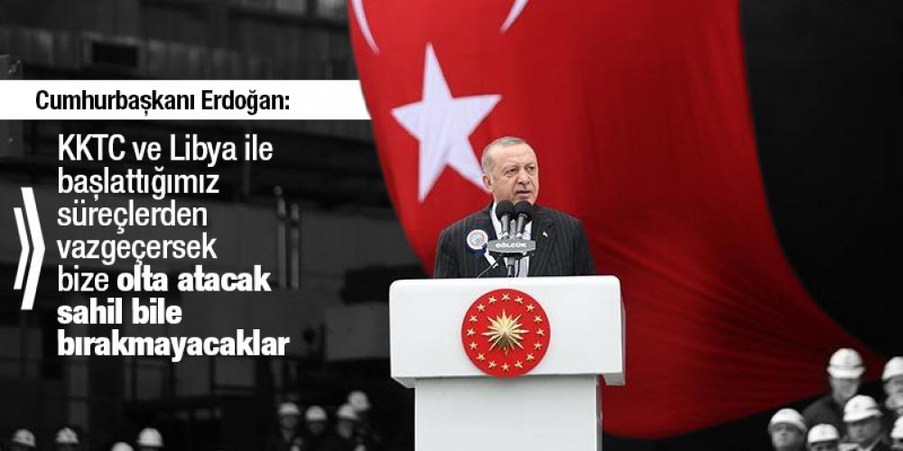 Cumhurbaşkanı Erdoğan: KKTC ve Libya ile başlattığımız süreçlerden vazgeçersek bize olta atacak sahil bile bırakmayacaklar