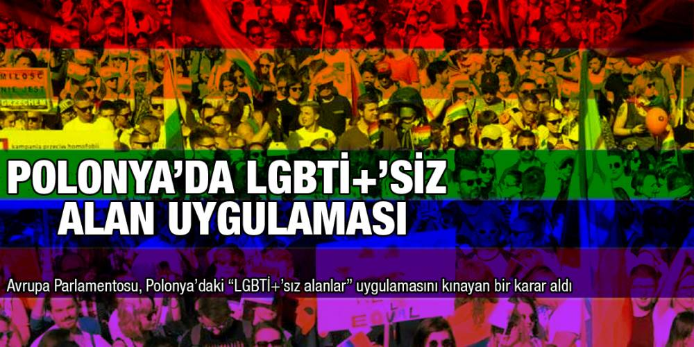 "Polonya'da ""LGBTİ+'sız alan"" uygulaması"