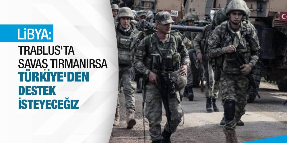 Libya: Trablus'ta savaş tırmanırsa Türkiye'den destek isteyeceğiz