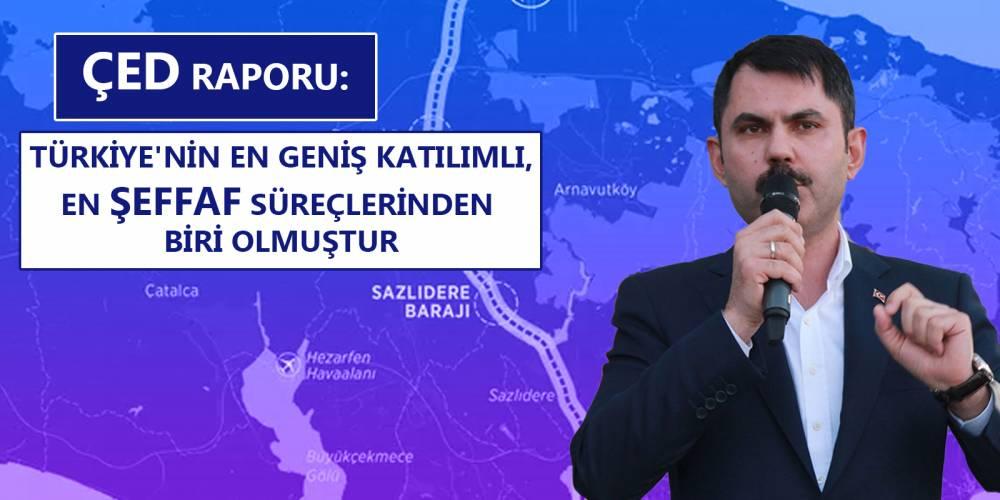 Çevre ve Şehircilik Bakanı Kurum'dan Kanal İstanbul açıklaması: ÇED süreci Türkiye'nin en geniş katılımlı, en şeffaf süreçlerinden biri olmuştur