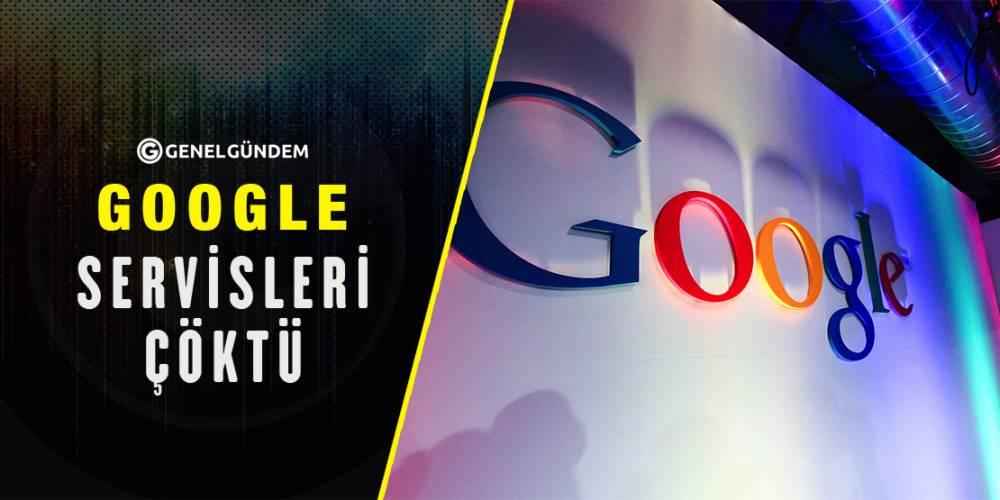 Google servisleri çöktü! BTK'dan açıklama geldi! Google'den açıklama geldi!