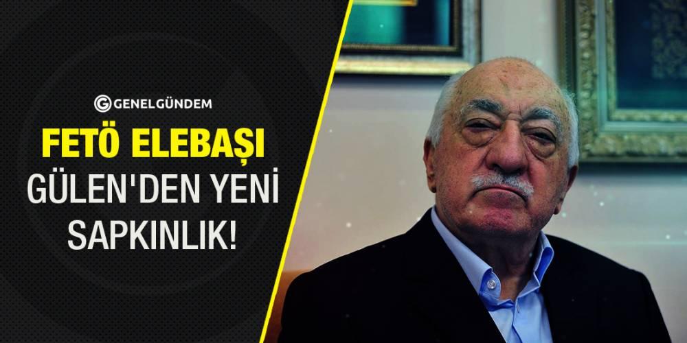 FETÖ elebaşı Gülen'den yeni sapkınlık!