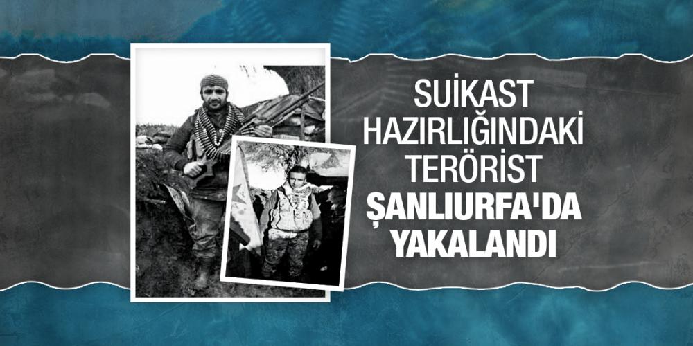Suikast Hazırlığındaki Terörist Şanlıurfa'da Yakalandı