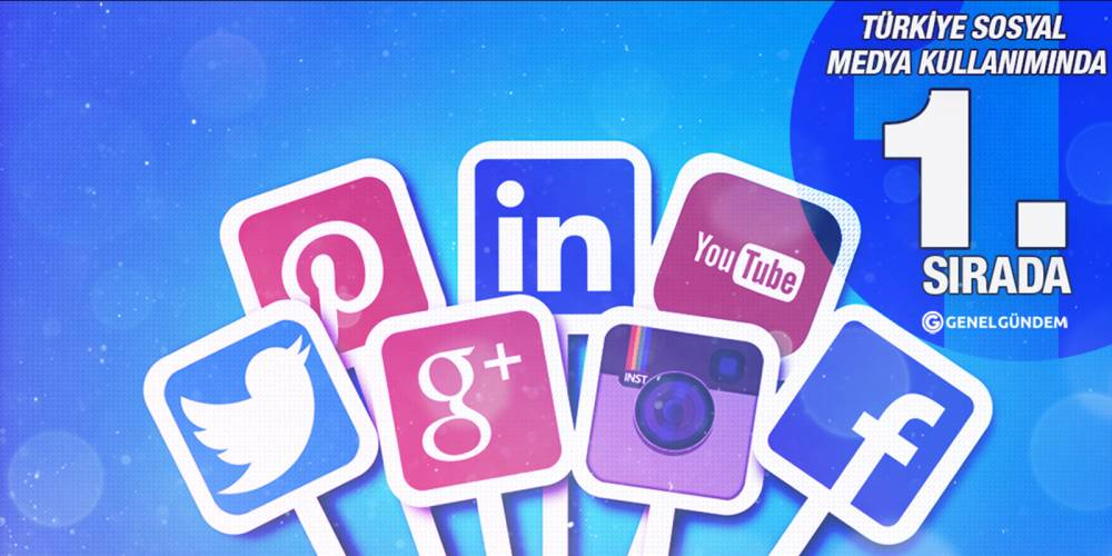 Sosyal medya kullanımında Türkiye dünyada birinci sırada