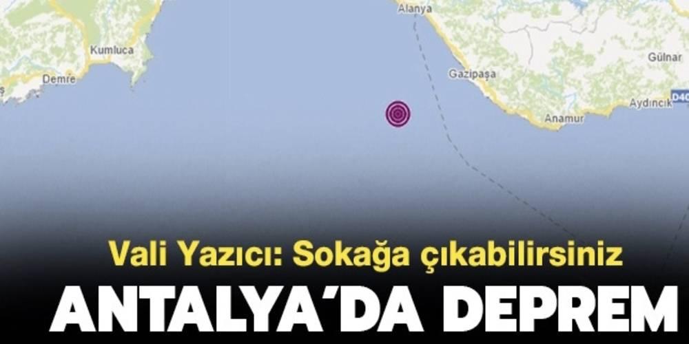 Antalya'da deprem! Vali Ersin Yazıcı: Evlerinin önüne çıkmak isterlerse müsaade ediyoruz