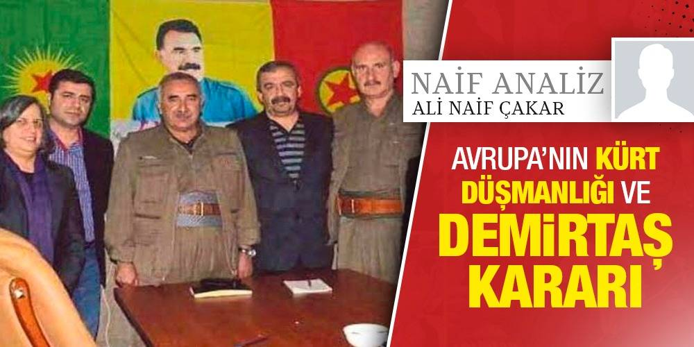 NaifAnaliz - Ali Naif Çakar | Avrupa'nın Kürt Düşmanlığı ve Demirtaş Kararı