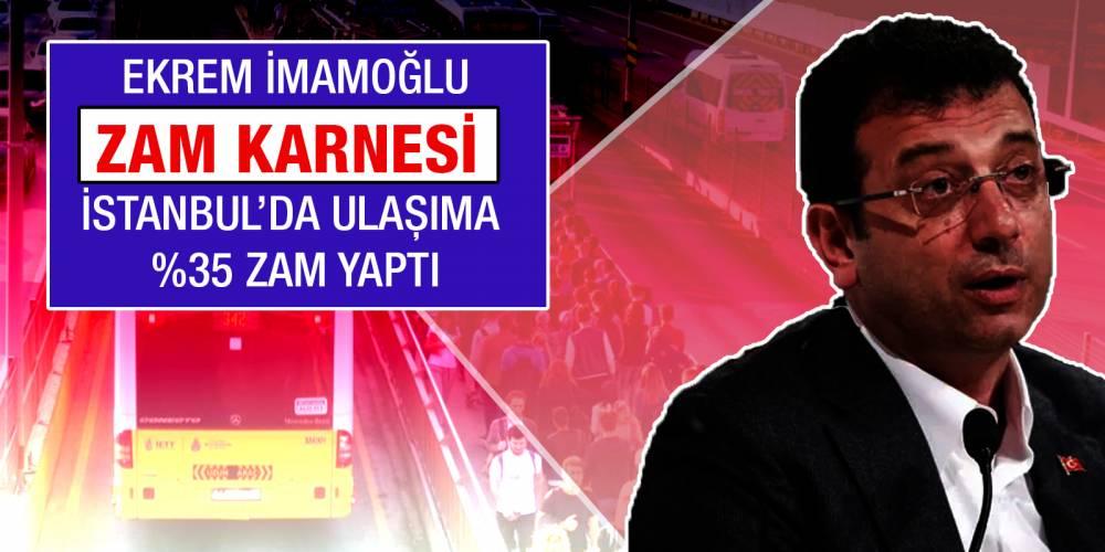 Ekrem İmamoğlu zam karnesi!  İstanbul'da ulaşıma yüzde 35 zam yaptı