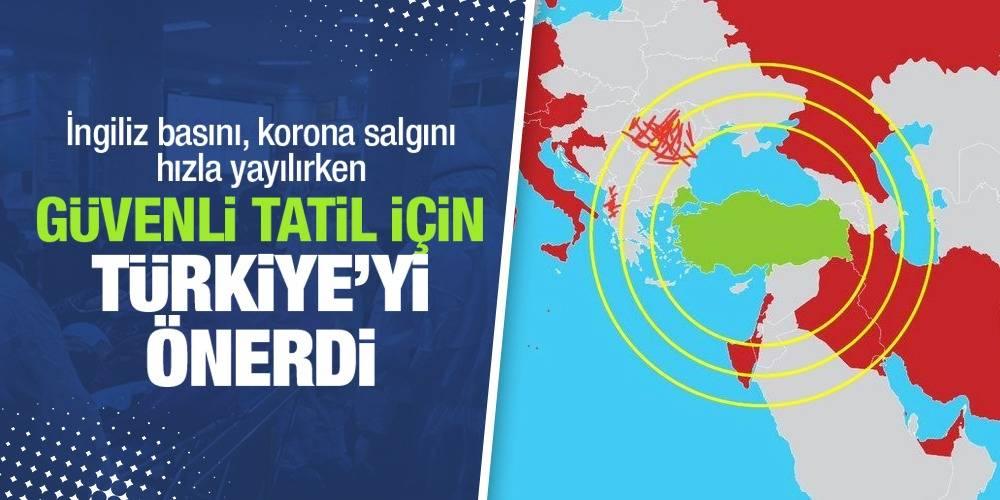 İngiliz basını, korona salgını hızla yayılırken güvenli tatil için Türkiye'yi önerdi