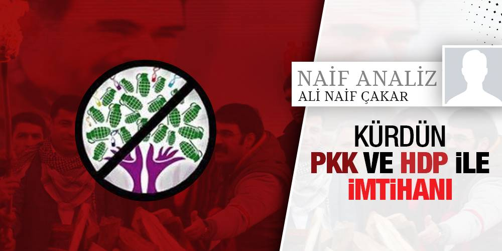 NaifAnaliz - Ali Naif Çakar | Kürdün PKK ve HDP ile İmtihanı