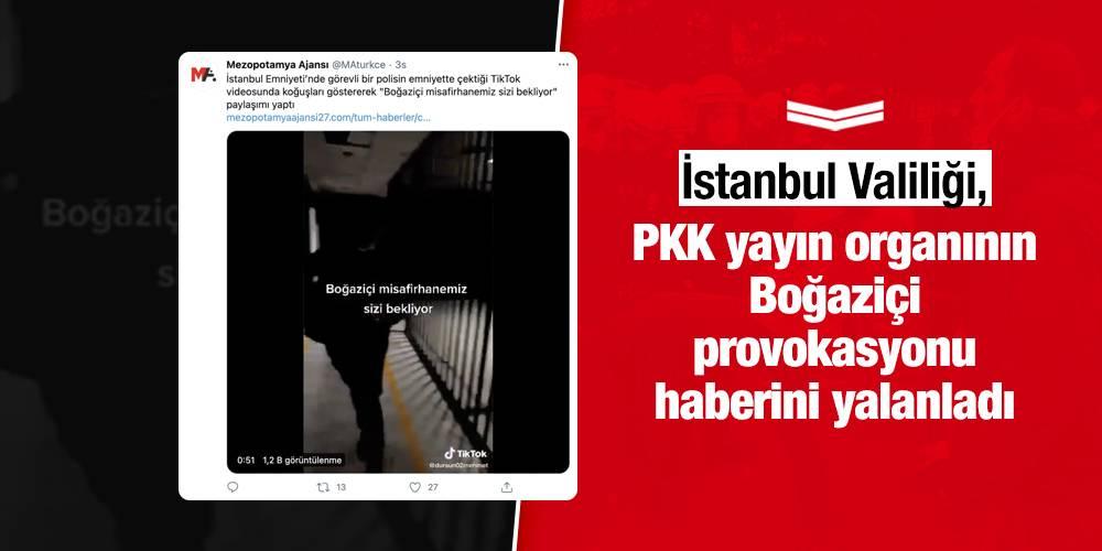 İstanbul Valiliği, PKK yayın organının Boğaziçi provokasyonu haberini yalanladı