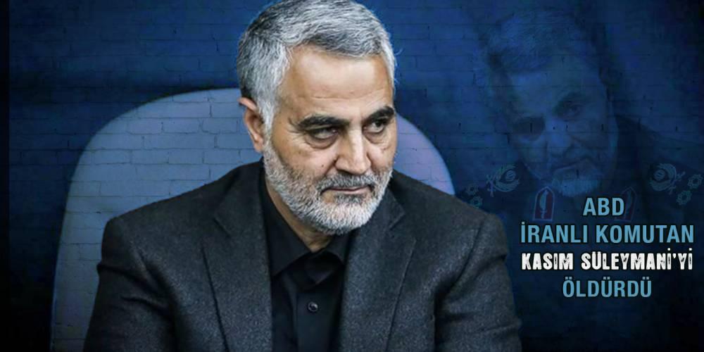 ABD İranlı komutan Kasım Süleymani'yi öldürdü