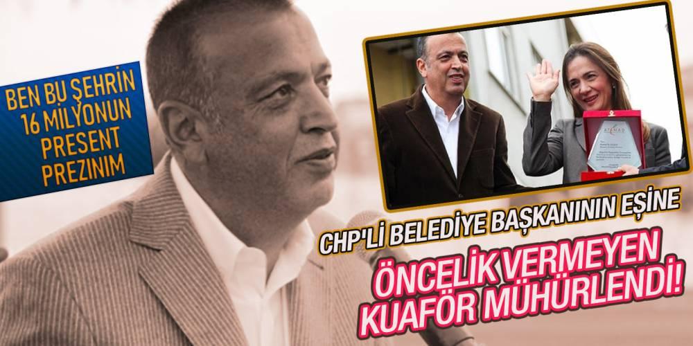 CHP'li belediye başkanının eşine öncelik vermeyen kuaför mühürlendi!