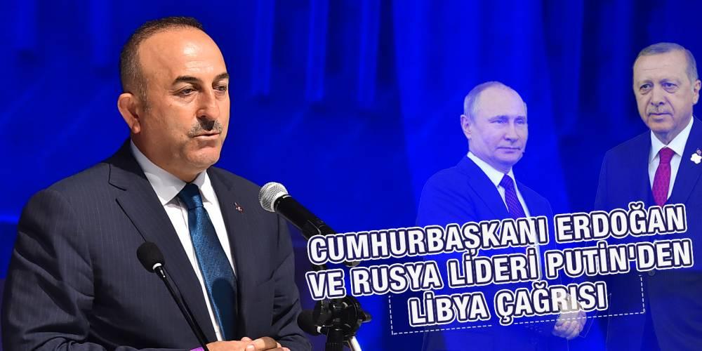 Cumhurbaşkanı Erdoğan ve Rusya lideri Putin'den Libya çağrısı