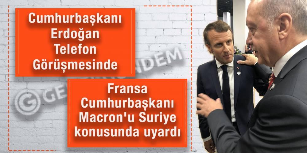 Cumhurbaşkanı Erdoğan telefon görüşmesinde, Fransa Cumhurbaşkanı Macron'u Suriye konusunda uyardı