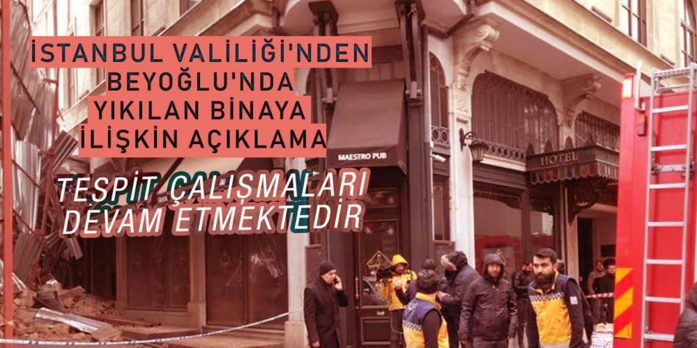 İstanbul Valiliği'nden Beyoğlu'nda yıkılan binaya ilişkin açıklama