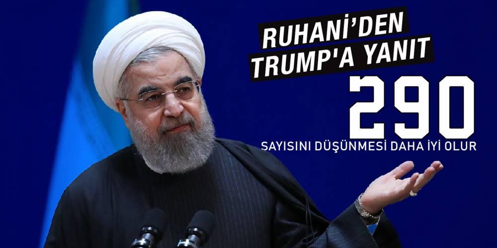 Ruhani'den Trump'a yanıt: 290 sayısını düşünmesi daha iyi olur
