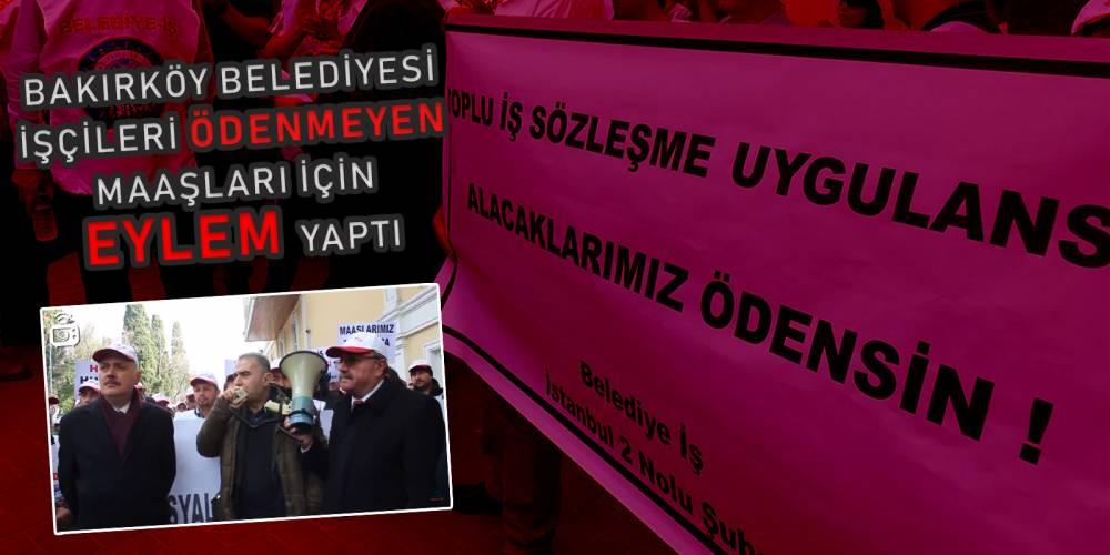 Bakırköy Belediyesi işçileri ödenmeyen maaşları için eylemdeydi: Belediye başkanı Kerimoğlu eylemi provake etmek istedi