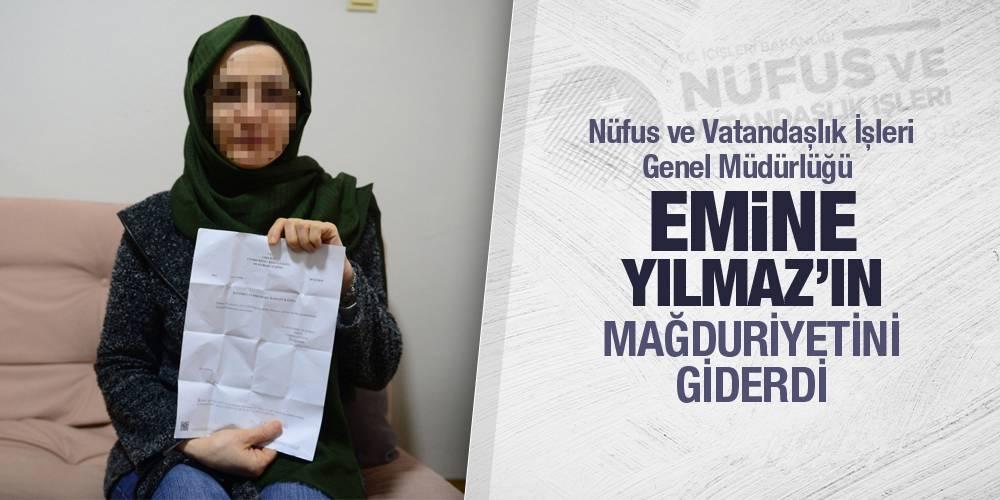 Nüfus ve Vatandaşlık İşleri Genel Müdürlüğü Emine Yılmaz'ın mağduriyetini giderdi