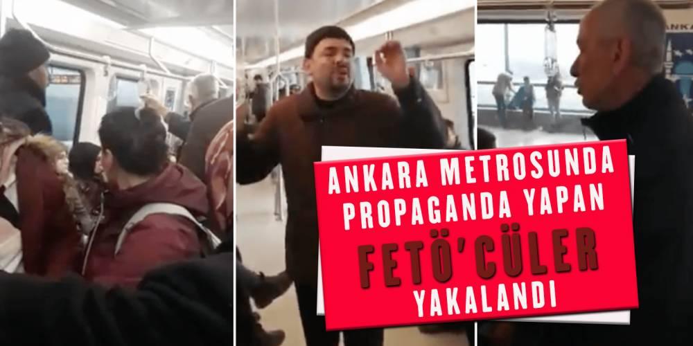 Ankara metrosunda propaganda yapan FETÖ'cüler yakalandı!