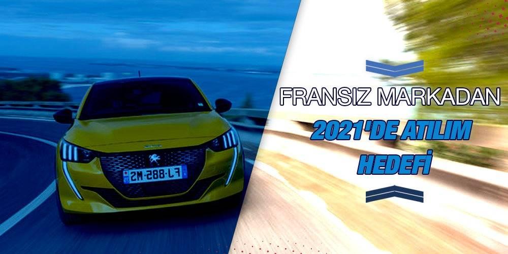 Fransız markadan 2021'de atılım hedefi