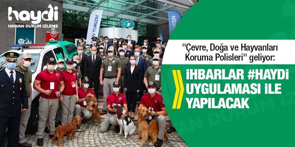 """""""Çevre, Doğa ve Hayvanları Koruma Polisleri"""" geliyor: İhbarlar #HAYDİ uygulaması ile yapılacak"""