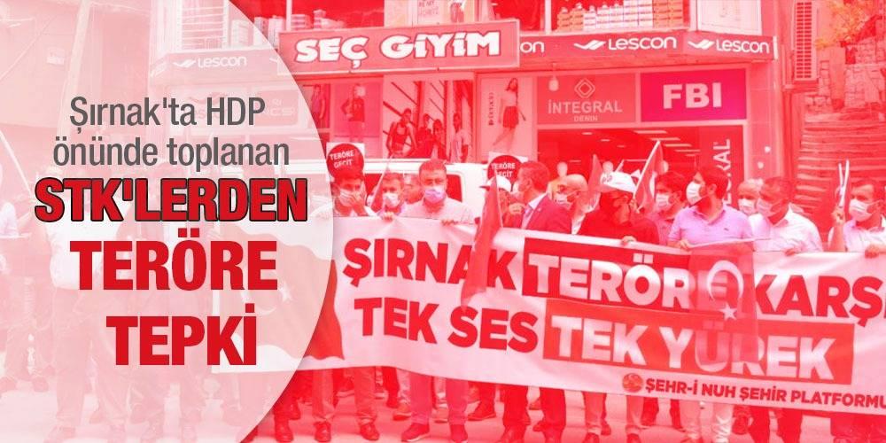 Şırnak'ta HDP önünde toplanan STK'lerden teröre tepki