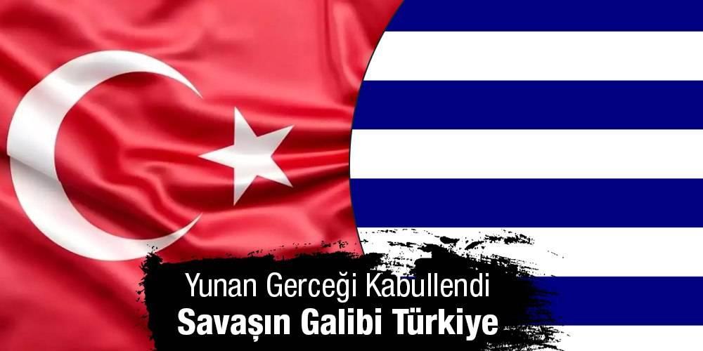 """Yunan sonunda gerçeği kabullendi! """"Savaşın galibi Türkiye"""""""