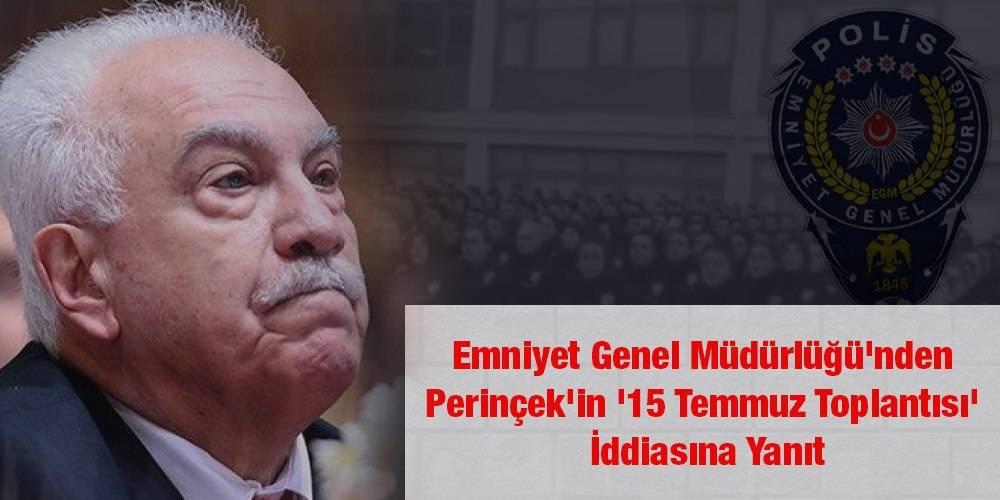 Emniyet Genel Müdürlüğü'nden Perinçek'in '15 Temmuz toplantısı' iddiasına yanıt