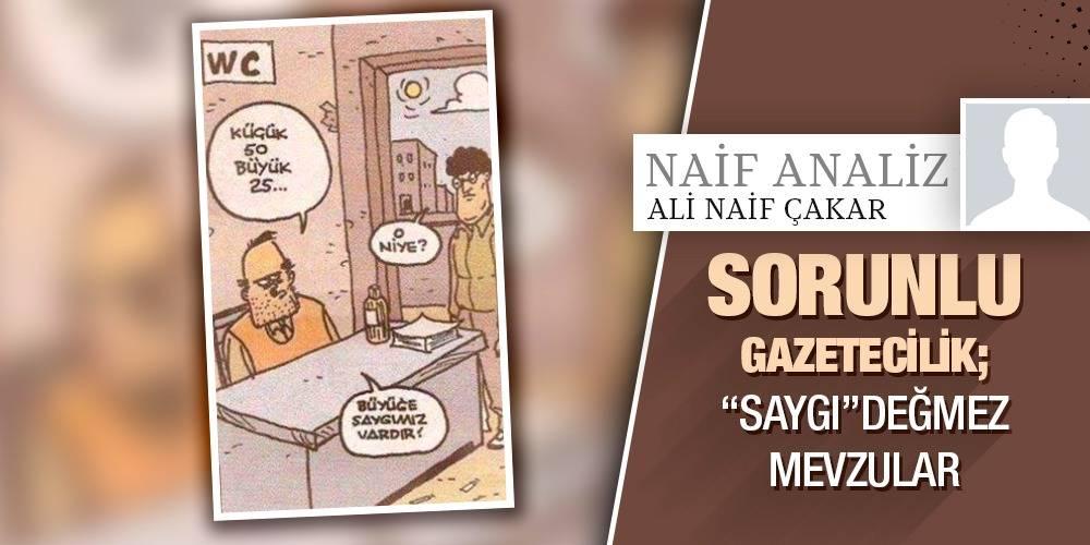 """Naif Analiz - Ali Naif Çakar   Sorunlu Gazetecilik; """"Saygı""""değmez Mevzular"""