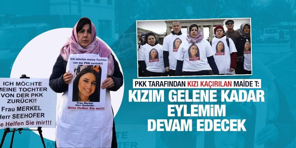 PKK tarafından kızı kaçırılan Maide T: Kızım gelene kadar eylemim devam edecek