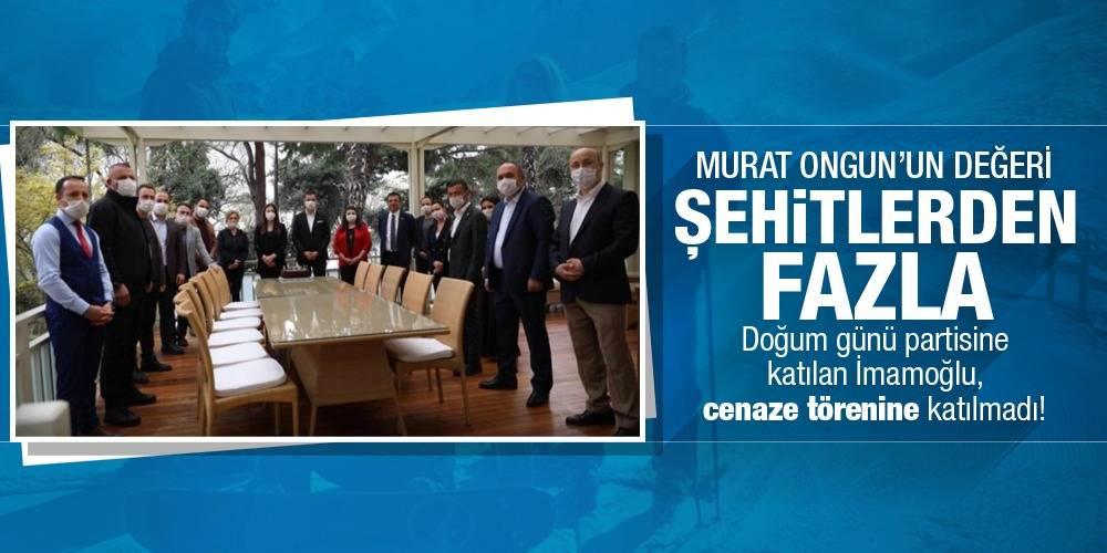 Murat Ongun'un değeri şehitlerden fazla... Doğum günü partisine katılan İmamoğlu, cenaze törenine katılmadı!