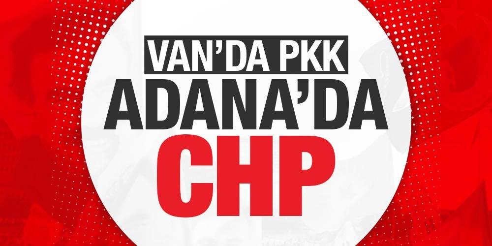 Van'da PKK, Adana'da CHP!