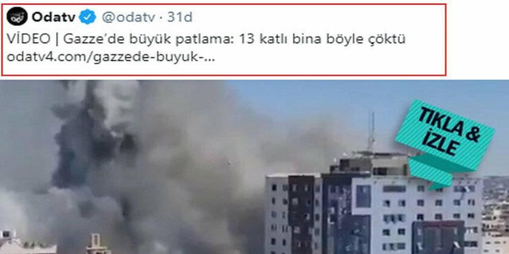 """Oda TV terör devleti İsrail'in Gazze'de basın kuruluşlarının binasını bombalama haberini """"13 katlı bina çöktü"""" başlığıyla verdi"""