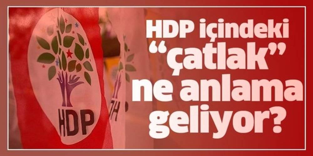 HDP'nin içindeki çatlak ne anlama geliyor?
