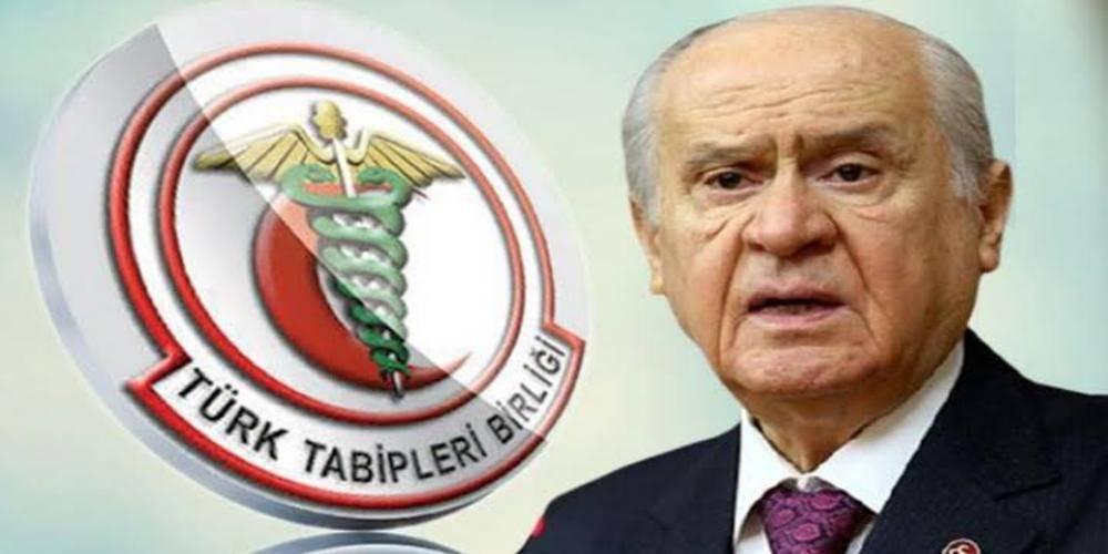 Bahçeli: Sadece adında Türk bulunan Tabipler Birliği derhal ve gecikmeksizin kapatılmalıdır